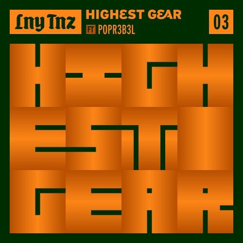 LNY TNZ – Highest Gear feat Popr3b3l (FVCK GENRES)