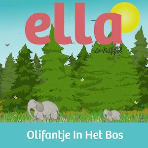 Ella & Nuffel – Olifantje In Het Bos (gezongen door Meike Hurts) (Sony Music)