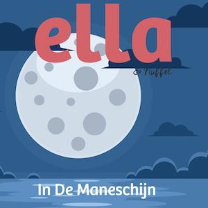 Ella & Nuffel – In De Maneschijn (Gezongen door Meike Hurts) (Sony Music)