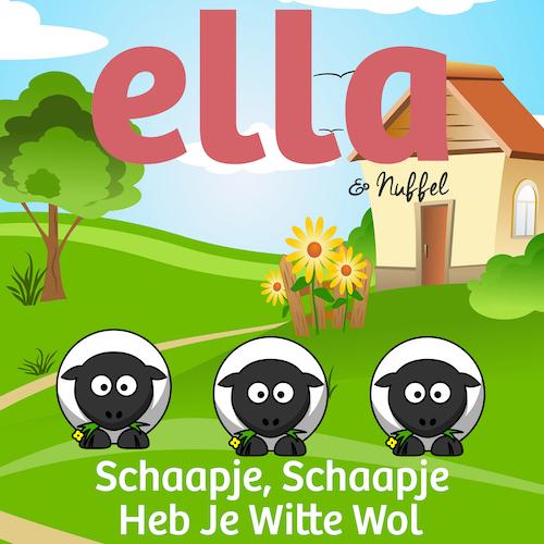 Ella & Nuffel – Schaapje Schaapje Heb Je Witte Wol (Gezongen door Meike Hurts) (Sony Music)